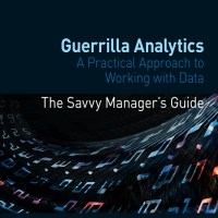 Guerrilla Analytics - how to deliver analytics in the cut & thrust of business