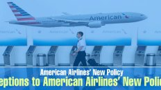 Exceptions to American Airlines' New Policies