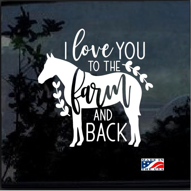 Download Love you to the farm, back horse Window Decal Sticker ...