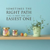 """Wall Decal Motivational Quotation: """"Sometimes the Right ..."""
