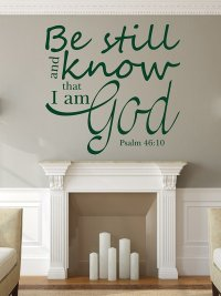 Bible Verse Wall Decal - Psalm 46:10 - Be Still and Know ...