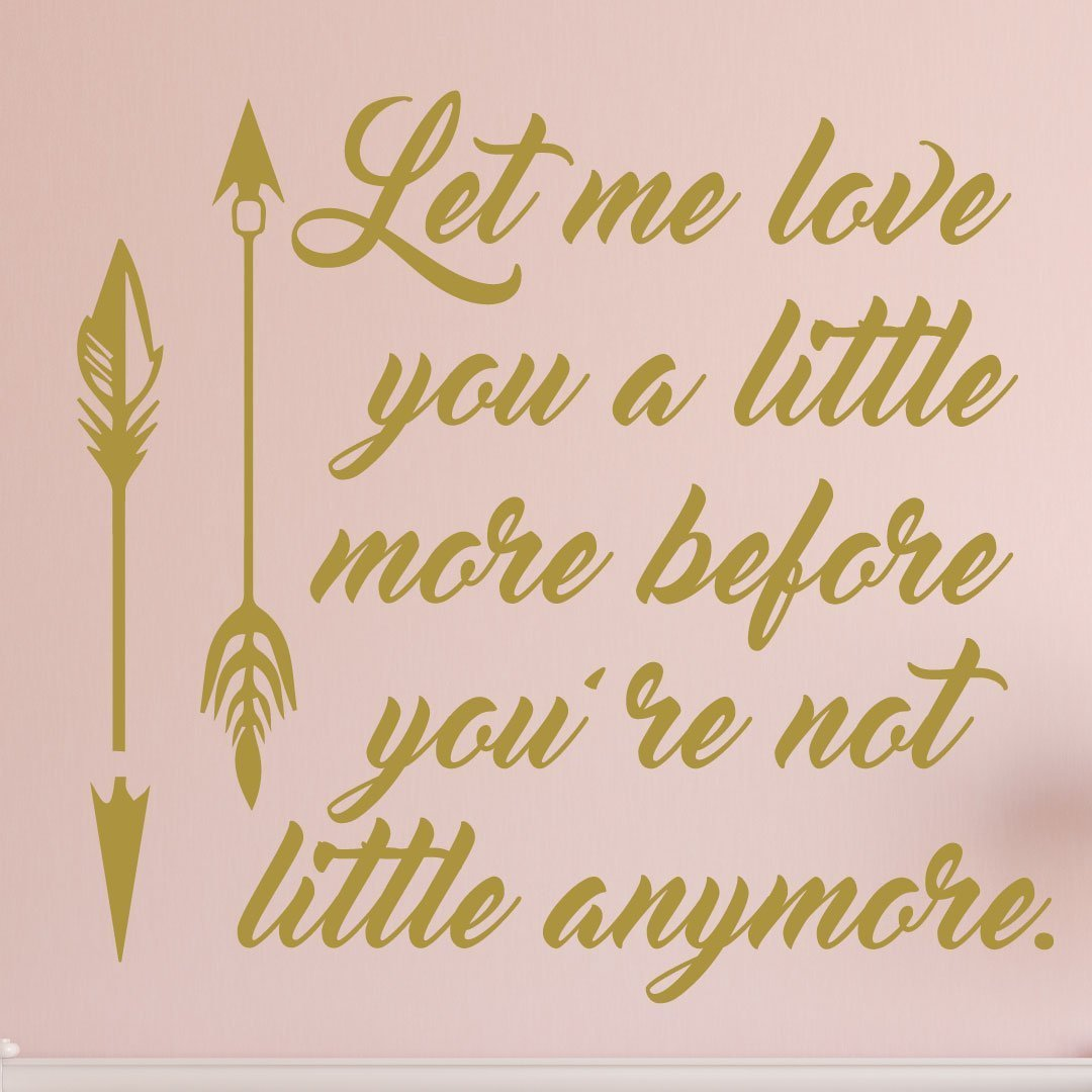 Download Nursery Wall Decal - Let Me Love You a Little More Before ...