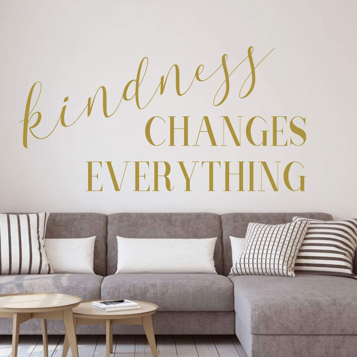 Kindness Changes Everything Living Room Wall Decal Vinyl Decor Wall Decal