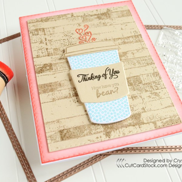 Thinking of You Coffee Cup Card!