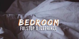 Download Song Fulstop Bedroom Ft Ice Prince Mp3