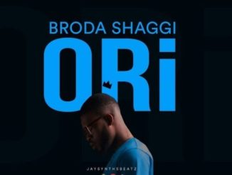 Download Broda Shaggi – Ori Mp3 Download Audio