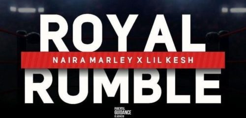 Download Naira Marley Royal Rumble ft Lil Kesh Mp3