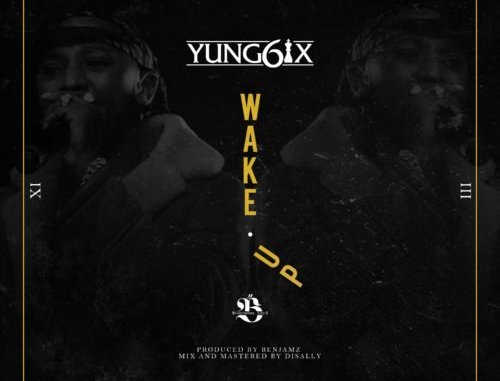 Yung6ix – Wake Up Mp3 Download Audio