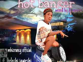 Mhiz Rancy - Hot Banger Mp3 Download Audio