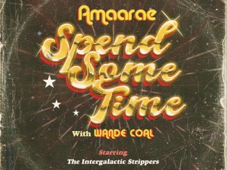 Amaarae - Spend Some Time ft Wande Coal Mp3 Download Audio