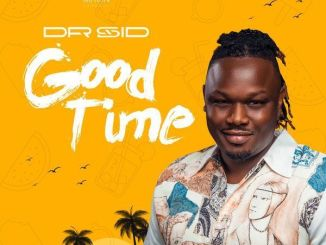 Dr Sid – Good Time Mp3 Download Audio