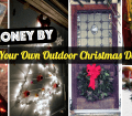 Save Money By Creating Your Own Outdoor Christmas Decorations Cute Diy Projects