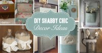 25+ DIY Shabby Chic Decor Ideas For Women Who Love The