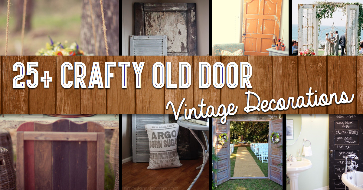 25 Crafty Old Door Vintage Decorations To Boost The Charm Of Your