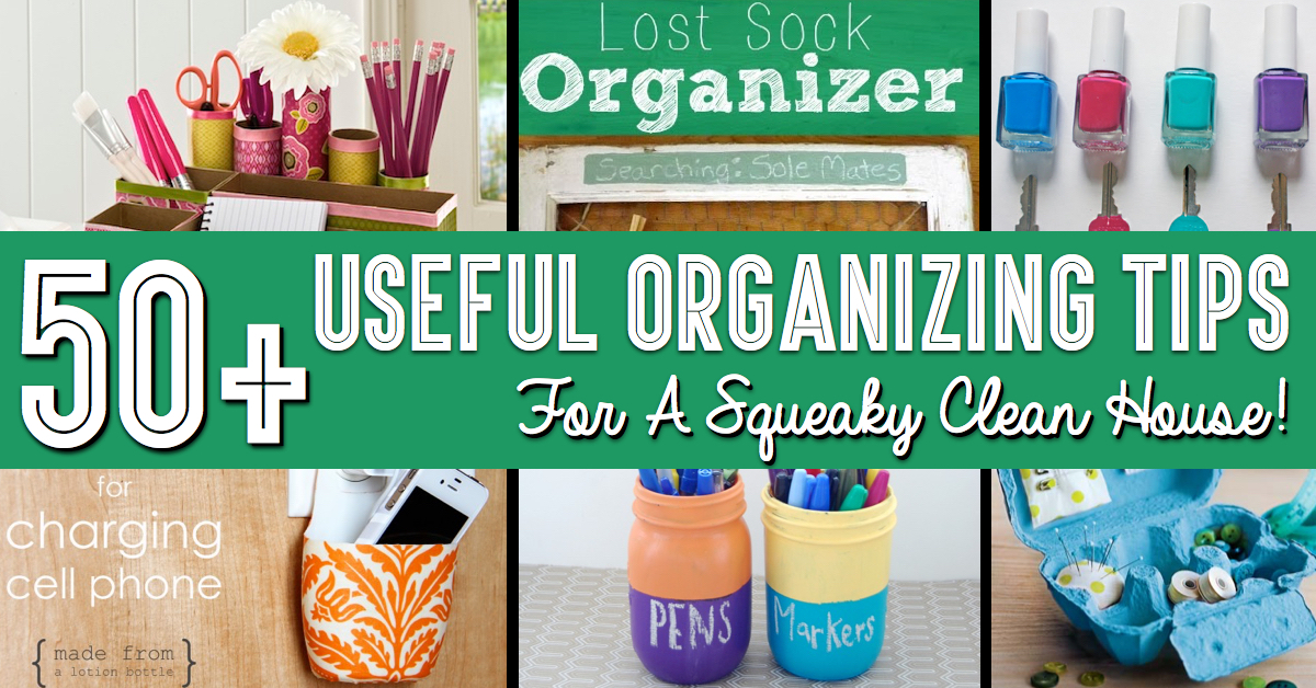 50 Useful Organizing Tips For A Squeaky Clean House! – Cute DIY
