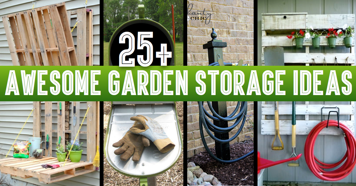 25 Awesome Garden Storage Ideas For Crafty Handymen And Skilled