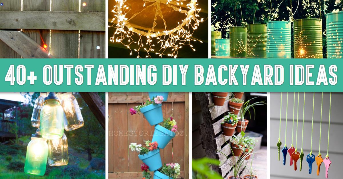 40+ Outstanding DIY Backyard Ideas That Will Make Your Neighbors Jealous