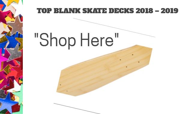 Best Blank Skateboard Decks Reddit