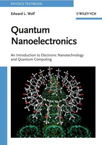 Quantum Nanoelectronics: An Introduction to Electronic Nanotechnology and Quantum Computing