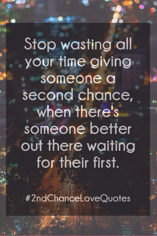 Second Chance At Love Quotes : second, chance, quotes, Second, Chance, Quotes, Relationship, Sayings