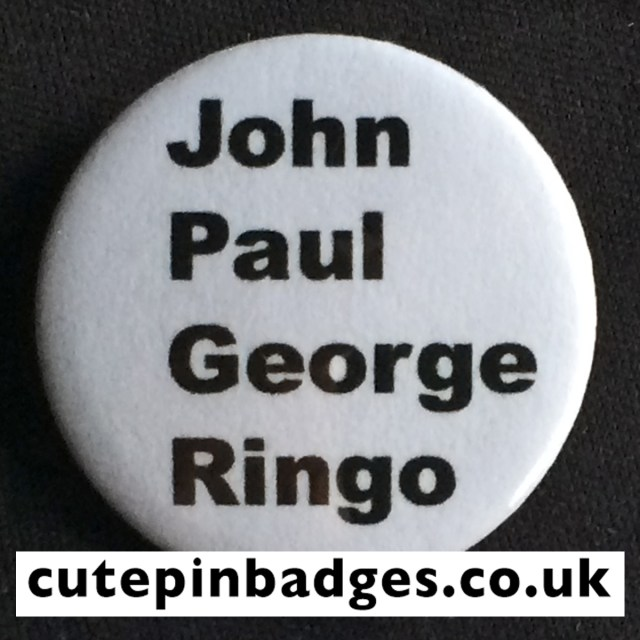 Beatles Badge John Paul George Ringo