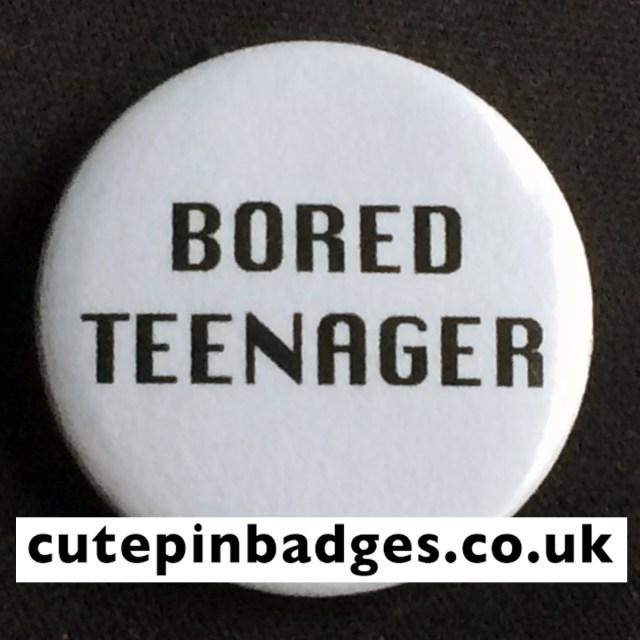 Bored Teenager Badge