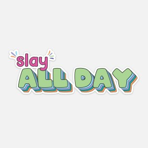 slay all day sticker aesthtic hydroflask