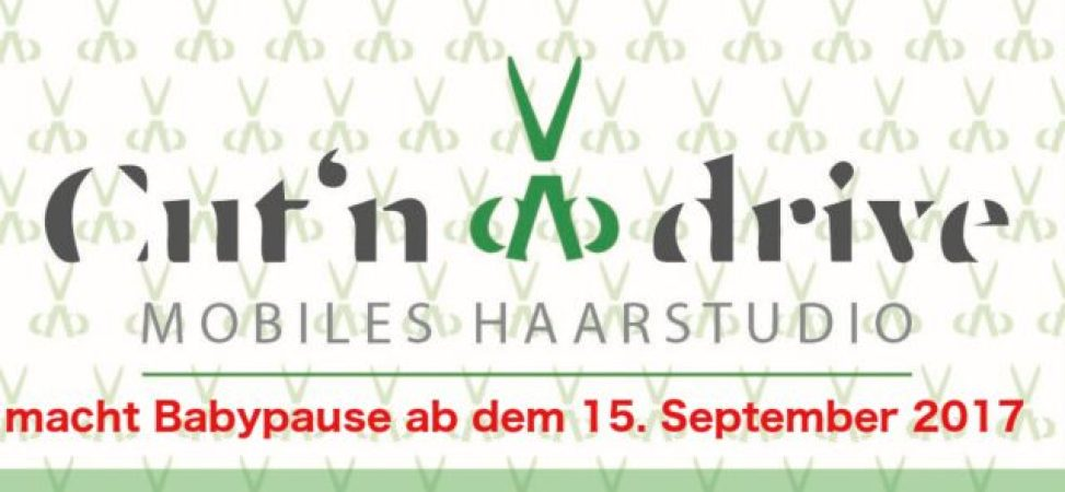 Cut´n drive Babypause am 15.09.2017