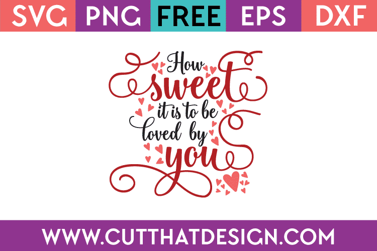 Download Free SVG Files | Free SVG How Sweet it is to be loved by ...