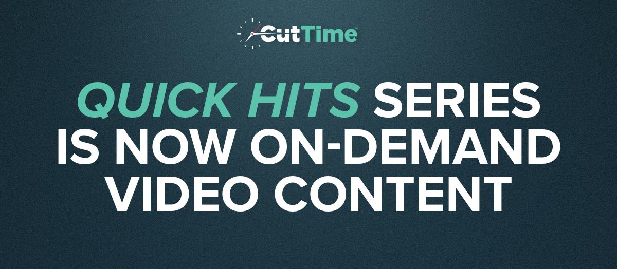 "New ""Quick Hit"" Video Tutorial Series"