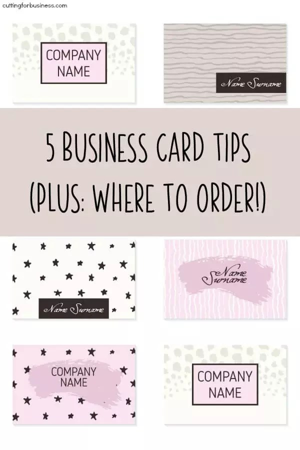 5 Business Card Tips Where To Order Business Cards For Your Craft Business Cutting For Business
