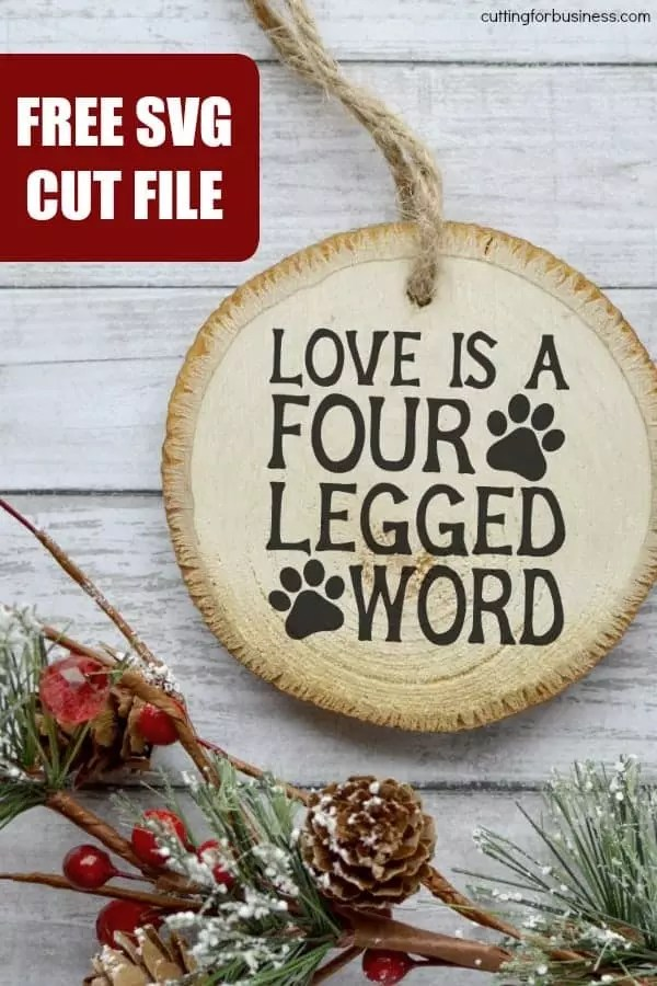 Download Free Dog 'Love is a Four Legged Word' SVG Cut File ...
