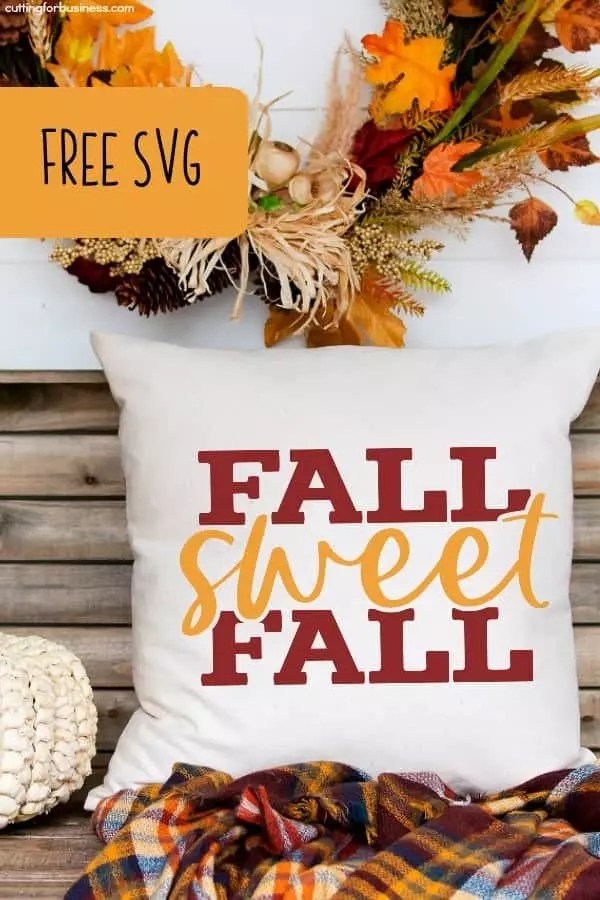 Download Free 'Fall Sweet Fall' Autumn SVG - Cutting for Business