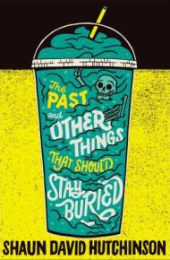 The Past and Other Things That Should Stay Buried -