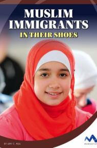 Muslim Immigrants: In Their Shoes -