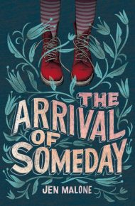 The Arrival of Someday -