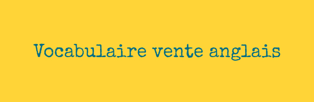 vocabulaire vente anglais