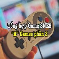 Tổng hợp game SNES hay – Phần 2