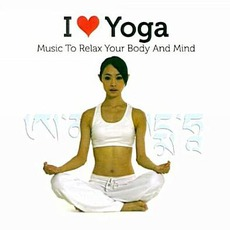 I Love Yoga: Music To Relax Yor Body And Mind by Levantis ...