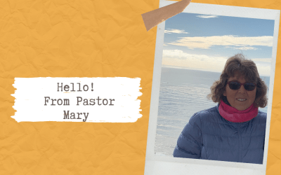 Hello! From Pastor Mary