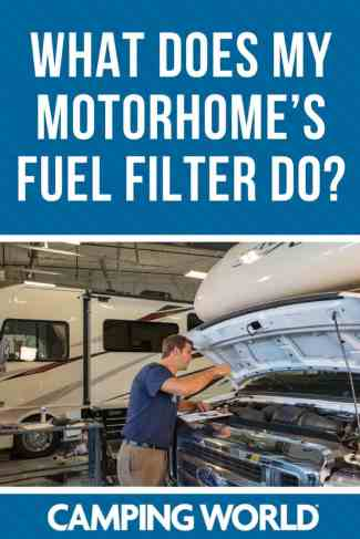 What does my motorhome's fuel filter do?