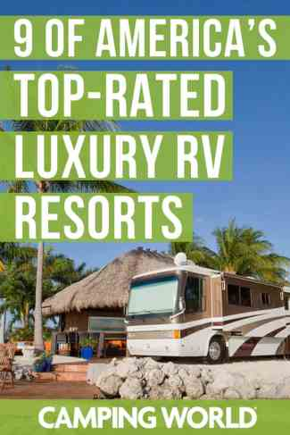 9 of America's top rated luxury RV resorts