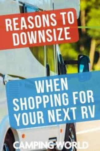 Reasons to downsize when shopping for your next RV