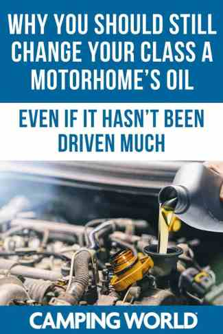 Why you should still change your class a motorhome's oil even if it hasn't been driven much