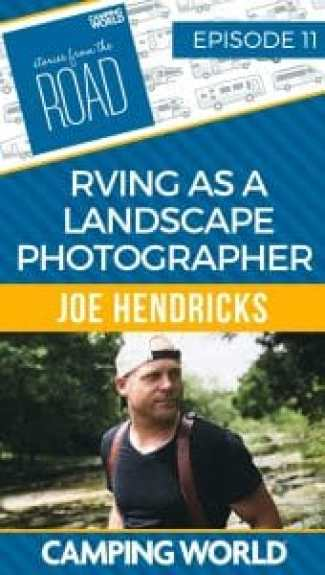RVing as a landscape photographer with Joe Hendricks