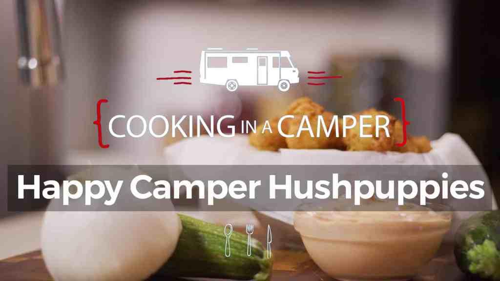 Cooking in a Camper - Happy Camper Hushpuppies