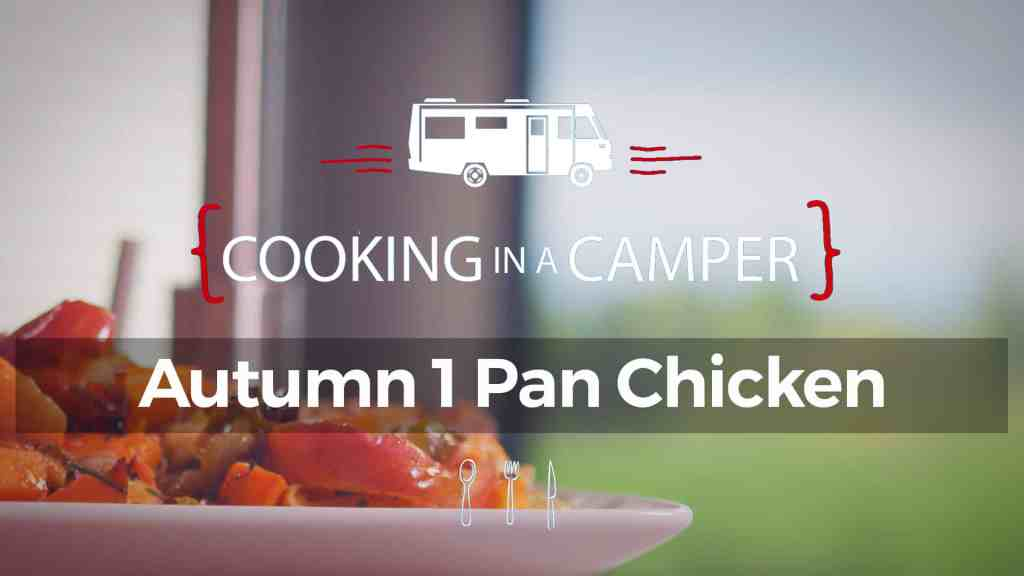 Cooking in a Camper - Autumn 1 Pan Chicken