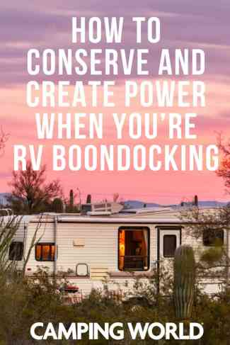 How to Conserve and Create Power When You're RV Boondocking