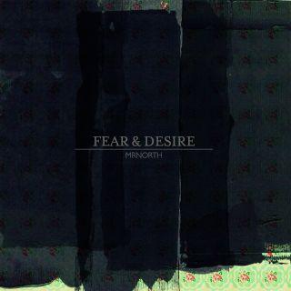 mrnorth fear & desire