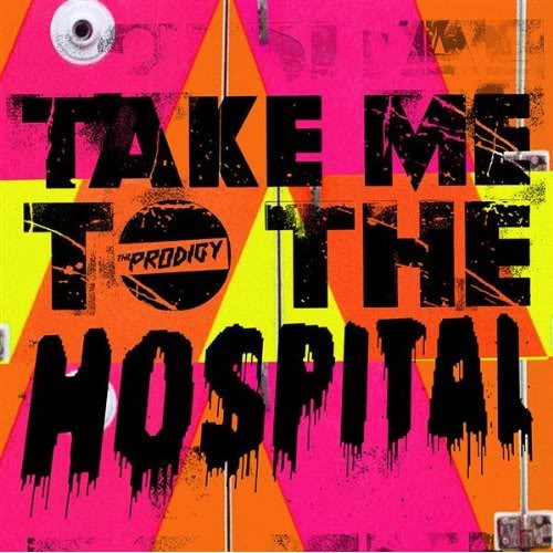 The Prodigy - Take Me To The Hospital (Remixes)